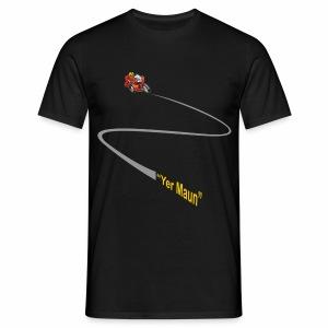 Yer Maun - Men's T-Shirt