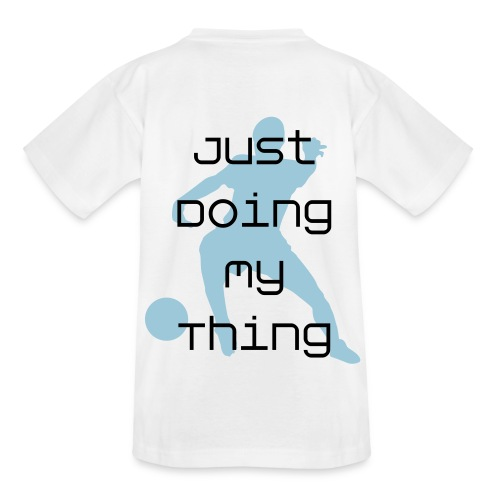 Football doing my thing t-shirt - Teenage T-shirt