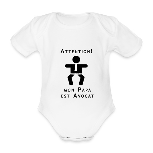 Attention Papa Avocat - Body bébé bio manches courtes