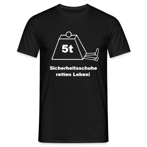 Sicherheitsschuhe retten Leben! - Männer T-Shirt