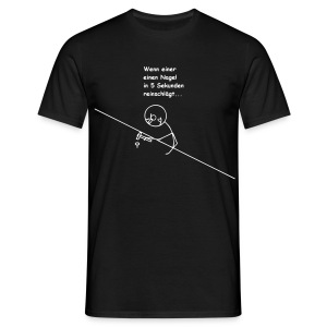 Wenn, dann...  Rückseite beachten! - Männer T-Shirt
