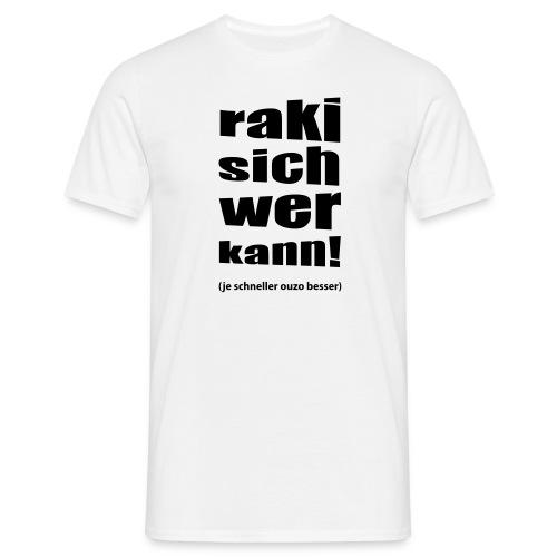 Raki sich wer kann - Männer T-Shirt