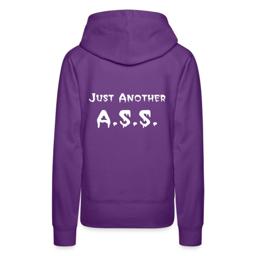 Just Another A.S.S. - Women's Premium Hoodie