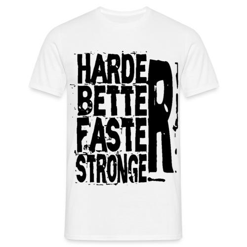 Harder Better Faster Stronger - Männer T-Shirt
