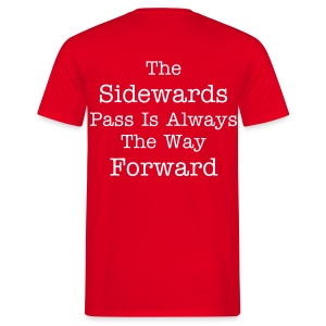 the sidewards pass is the way forward - Men's T-Shirt