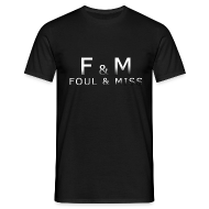 T-Shirts ~ Men's T-Shirt ~ Foul & Miss