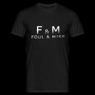 T-Shirts ~ Men's T-Shirt ~ Foul & Miss