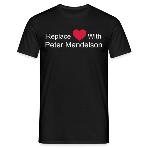 Replace Love With Peter Mandelson - Men's T-Shirt
