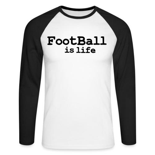 Football is life - Men's Long Sleeve Baseball T-Shirt