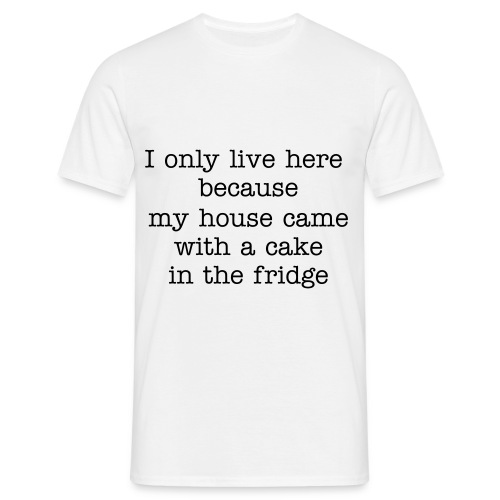 I only live here because... - Men's T-Shirt