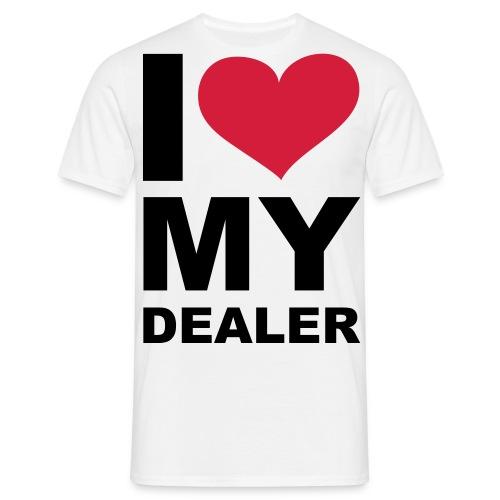 I Love My Dealer - Männer T-Shirt