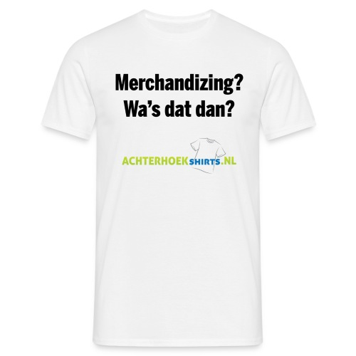 Merchandizing? - Mannen T-shirt