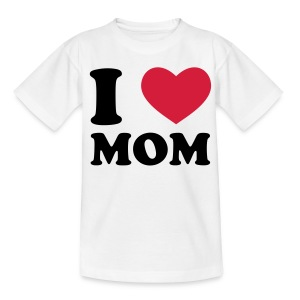 I love Mom - Teenage T-shirt