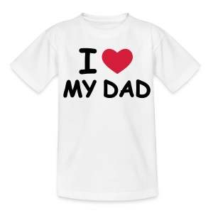 I love my Dad - Teenage T-shirt