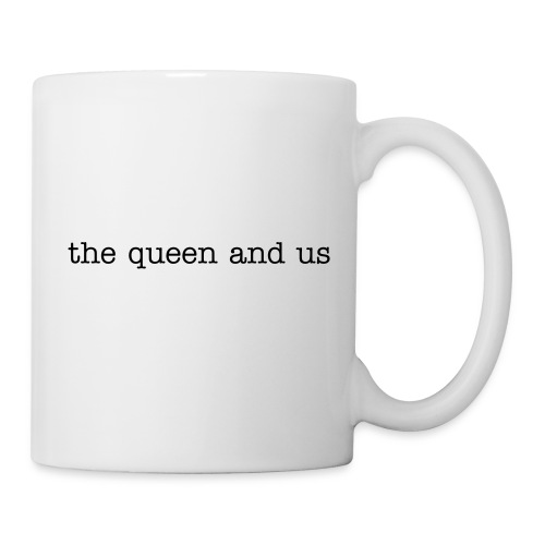 the queen and us mug - Mug