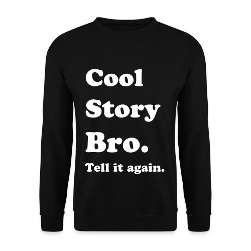 Men's Sweatshirt - Cool Story Babe,Cool Story Bro,Cool Story Bro Shirt,Crewneck,Hipster,Hipster Merch,Hoodie,Sweatshirt,T shirt,The only  I do is diet,Tumblr,Tumblr Merch,crewneck,hipsters