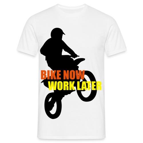Bike now  work later - Men's T-Shirt