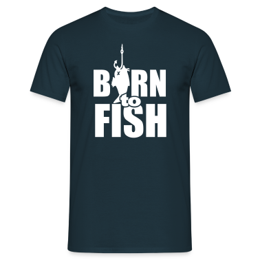 born to fish (Angeln, b, 1c) T-Shirts