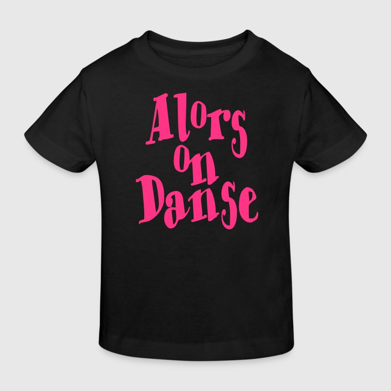 Alors on Danse  Tee shirts Enfants - T-shirt Bio Enfant