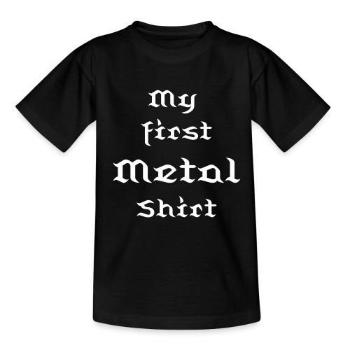 My first Metal Shirt  - Teenager T-Shirt