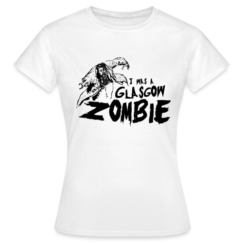 Glasgow Zombie - Women's T-Shirt