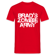 T-Shirts ~ Men's T-Shirt ~ Brad's Zombie Army