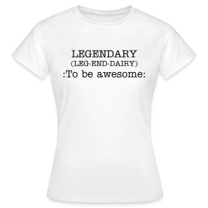 Legendary - Women's T-Shirt