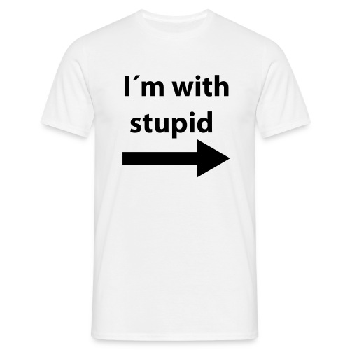 im stupid with... - Men's T-Shirt