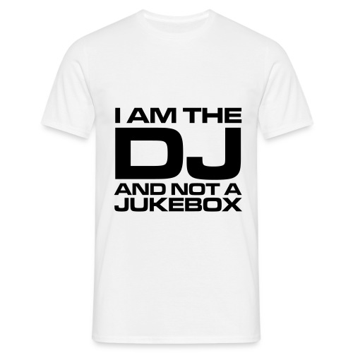 i am the DJ and not the jukebox - Men's T-Shirt