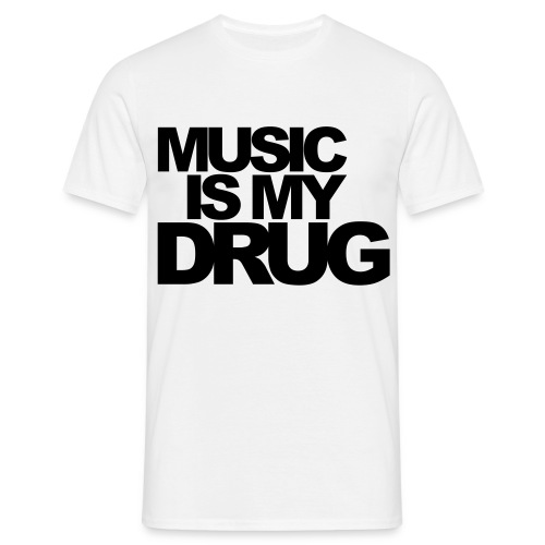 music is my drug - Men's T-Shirt