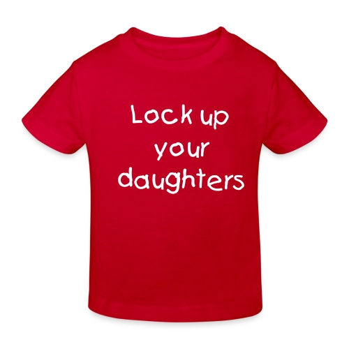 Lock Up Your Daughters T-Shirt - Kids' Organic T-Shirt