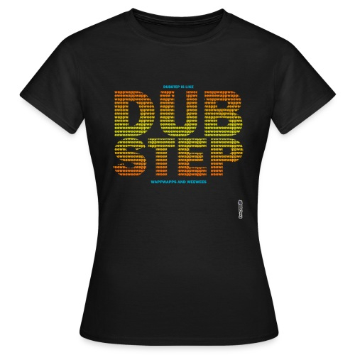 DUBSTEP - Frauen T-Shirt