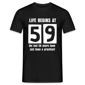Life begins at 59 birthday t-shirt - Men's T-Shirt