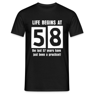 Life begins at 58 birthday t-shirt - Men's T-Shirt
