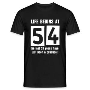 Life begins at 54 birthday t-shirt - Men's T-Shirt
