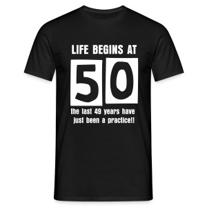 Life begins at 50 birthday t-shirt - Men's T-Shirt