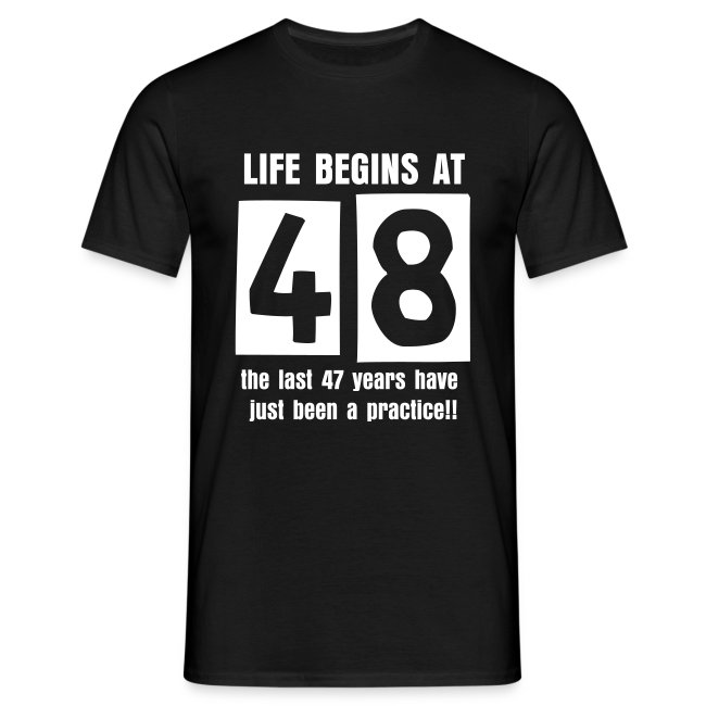 Life begins at 48 birthday t-shirt
