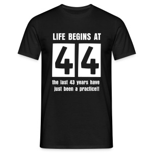 Life begins at 44 birthday t-shirt - Men's T-Shirt