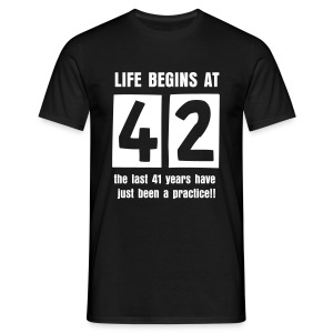 Life begins at 42 birthday t-shirt - Men's T-Shirt