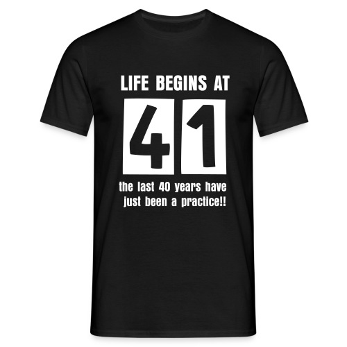 Life begins at 41 birthday t-shirt - Men's T-Shirt