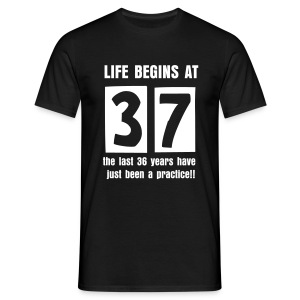 Life begins at 37 birthday t-shirt - Men's T-Shirt
