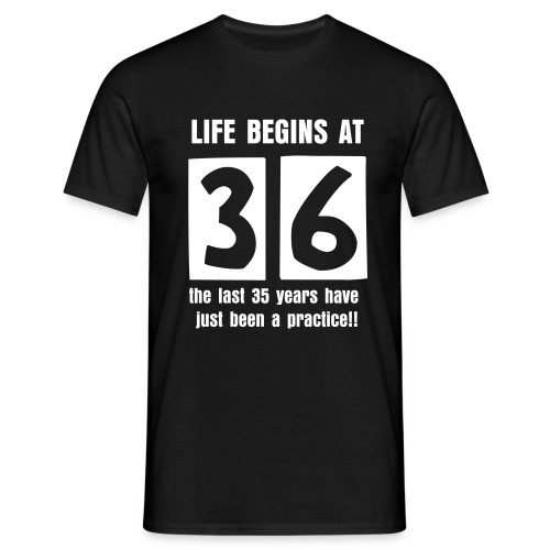 Life begins at 36 birthday t-shirt - Men's T-Shirt