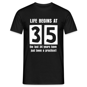Life begins at 35 birthday t-shirt - Men's T-Shirt