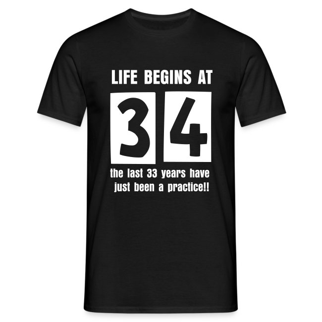 Life begins at 34 birthday t-shirt