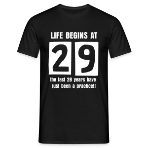 Life begins at 29 birthday t-shirt - Men's T-Shirt