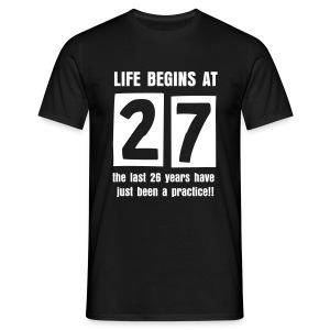 Life begins at 27 birthday t-shirt - Men's T-Shirt