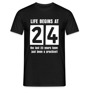 Life begins at 24 birthday t-shirt - Men's T-Shirt