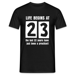 Life begins at 23 birthday t-shirt - Men's T-Shirt