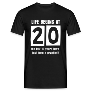 Life begins at 20 birthday t-shirt - Men's T-Shirt