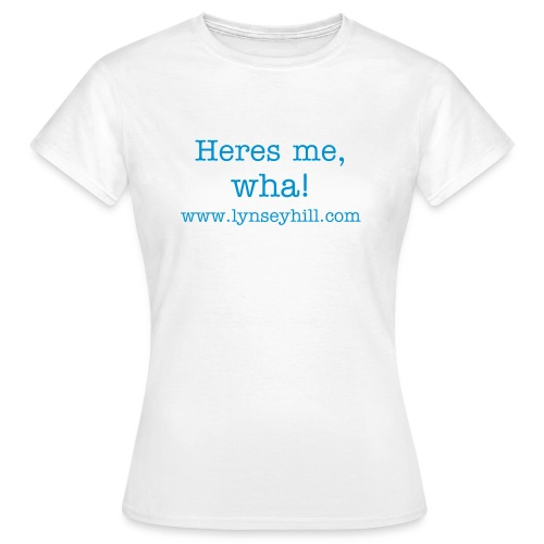 heres me wha tee - Women's T-Shirt